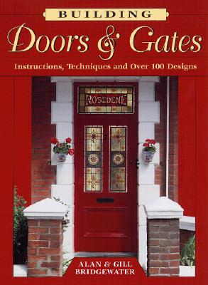 Building Doors & Gates By Bridgewater, Alan/ Bridgewater, Gill
