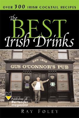 Best Irish Drinks By Foley, Ray